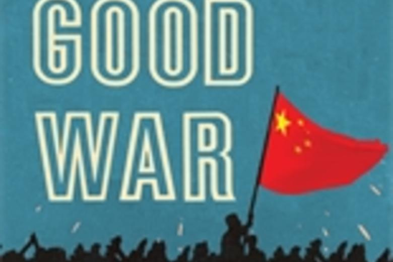 "Cover of Rana Mitter's Book ""China's Good War"""